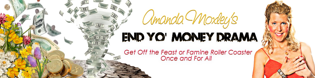 End Yo' Money Drama- Get off the feast and famine roller coaster once and for all